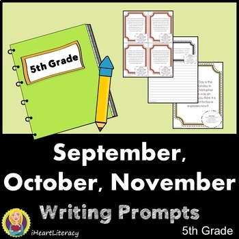 Writing Prompts 5th Grade Common Core September, October, November