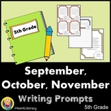 Writing Prompts 5th Grade Common Core Bundle September, October, and November