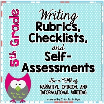 5th Grade Common Core Writing Rubrics & Checklists for the ENTIRE YEAR!