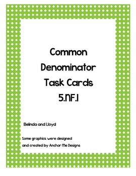 5th Grade Common Denominator Task Cards--Common Core
