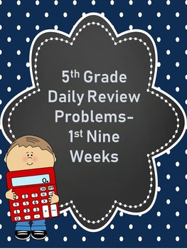 5th Grade Daily Math Review Problems- 1st 9 Weeks