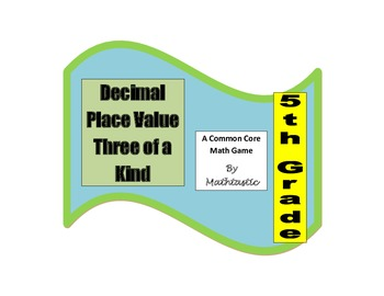 5th Grade Decimal Place Value Three of a Kind Game for Com