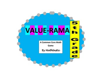 5th Grade Decimal Place Value Value-Rama Game for Common Core