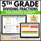 5th Grade Dividing Fractions {5.NF.7} Google Classroom