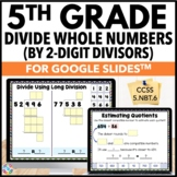 5th Grade Dividing Whole Numbers by 2-Digit Divisors {5.NBT.6} Google Classroom