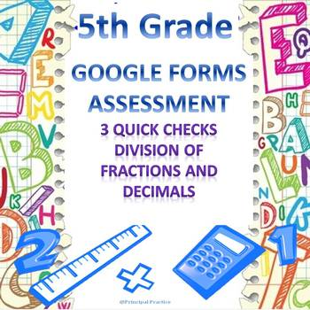 5th Grade Division of Fractions and Decimals 3 Google Forms Assessments