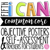 "5th Grade ELA CCSS ""I CAN"" Objective Posters & Self-Assessment Trackers"
