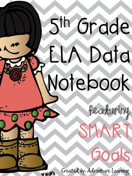 5th Grade ELA Data Notebook featuring Smart Goals