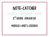 5th Grade ELA EngageNY Module 1 Unit 1 Lesson 1 Note-Catcher