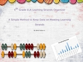 5th Grade ELA Learning Strands Organizer: Keep Data on Meeting Learning Strands