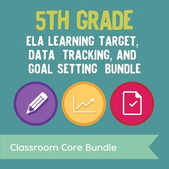 5th Grade ELA Learning Target, Data Tracking, & Goal Setting Bundle