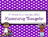 5th Grade ELA Learning Targets (for Georgia Standards of E
