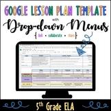 Google Lesson Plan Template with Drop-down Menus {Common Core 5th Grade ELA}