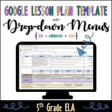 Google Lesson Plan Template with Drop-down Menus {5th Grade ELA}