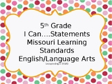 5th Grade ELA MO Learning Standards I Can Statements