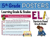 5th Grade ELA Posters with Learning Goal & Scales (RL,I1-2