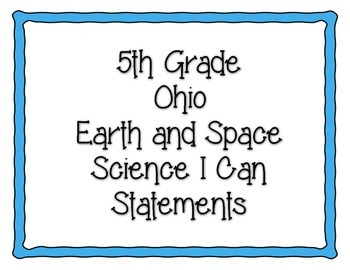 Ohio 5th Grade Earth and Space Science Standards- I Can Statements