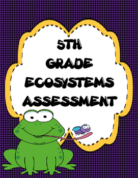5th Grade Ecosystem Assessment