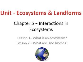 5th Grade Ecosystems/Landforms Unit PPT Slides (Scott Foresman Ch 5, 6, 9)