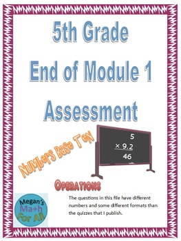 5th Grade End of Module 1 Assessment - Editable