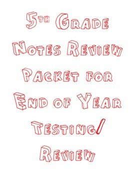 5th Grade End of Year Notes Review Packet