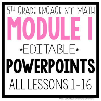 5th Grade Engage NY & Eureka Math Module 1: ALL LESSONS 1-16 POWERPOINTS