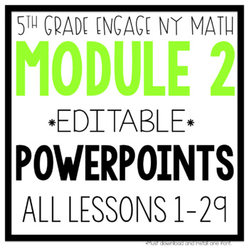 5th Grade Engage NY & Eureka Math Module 2: ALL LESSONS 1-29 POWERPOINTS