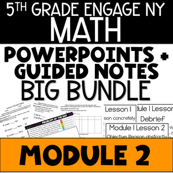 5th Grade Engage NY & Eureka Math Module 2: LESSONS 1-29 - POWERPOINTS + NOTES