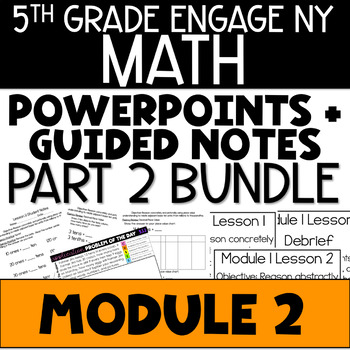 5th Grade Engage NY Eureka Math Module 2 LESSONS 16-29 BUNDLE POWERPOINTS NOTES