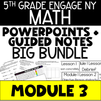5th Grade Engage NY Eureka Math Module 3 ALL LESSONS BUNDLE POWERPOINTS NOTES
