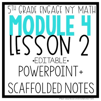 5th Grade Engage NY & Eureka Math Module 4 LESSON 2: POWERPOINT + NOTES