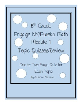 5th Grade EngageNY/Eureka Math Module 1 All Topics-Quizzes/Review