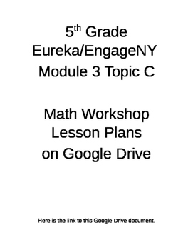 5th Grade EngageNY/Eureka Module 3 Topic C Math Workshop Plans