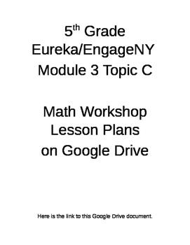 5th Grade EngageNY/Eureka Module 3 Topic C Math Workshop Plans