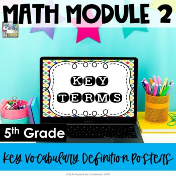 5th Grade EngageNY/Eureka Math - Module 2 Key Vocabulary Definition Posters