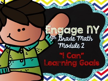 5th Grade EngageNY/Eureka Math - Module 2 Learning Goals -