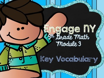5th Grade EngageNY/Eureka Math - Module 3 Key Vocabulary Definition Posters