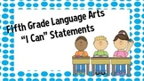 5th Grade English Language Arts I Can Statements