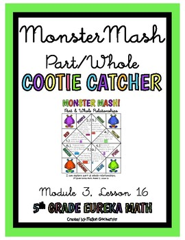 Eureka Math- 5th Grade Math Centers Part/Whole Module 3 Lesson 16 Cootie Catcher