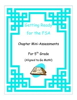 5th Grade FSA Mini-Assessment Packet (Aligned with Go Math!)