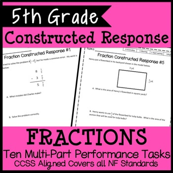 5th Grade Fraction Constructed Response, 10 Multi-Part Performance Tasks