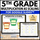5th Grade Fraction Multiplication as Scaling {5.NF.5} Google Classroom