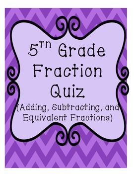 5th Grade Adding and Subtracting Fractions Quiz