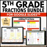 5th Grade Fractions Bundle {5.NF.1, 5.NF.3, 5.NF.4, 5.NF.7...} Google Classroom