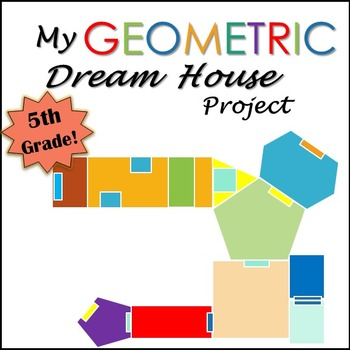 Geometry Project Dream House- 5th Grade  Common Core Aligned