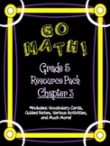 5th Grade Go Math Chapter 3 Resource Pack - Vocabulary, Guided Notes, Task Cards