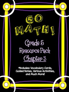 5th Grade Go Math Chapter 3 Resource Pack - Vocabulary, Gu