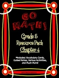 5th Grade Go Math Chapter 4 Resource Pack - Vocabulary, Guided Notes, Task Cards