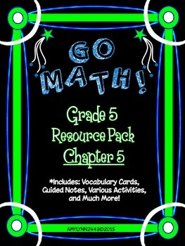 5th Grade Go Math Chapter 5 Resource Pack - Vocabulary, Guided Notes, Task Cards