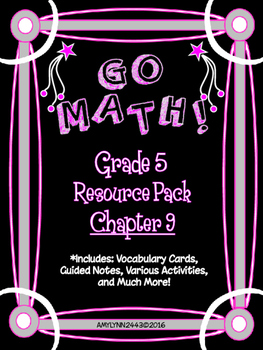 5th Grade Go Math Chapter 9 Resource Pack - Vocabulary, Guided Notes, Task Cards